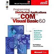 Programming Distributed Applications with Com and Microsoft Visual Basic 6.0 (Programming/Visual Basic) by Pattison, Ted (1998) Taschenbuch