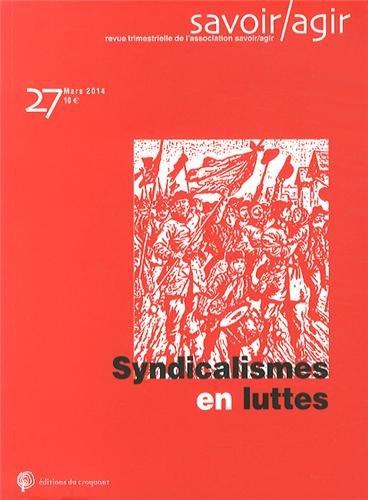Savoir/Agir, N° 27, Mars 2014 : Syndicalismes en luttes