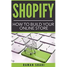 Shopify: How to Build Your Online Store (make money online, dropshipping, ecommerce, shopify) (English Edition)