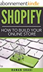 Shopify: How to Build Your Online Sto...