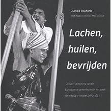 Lachen, Huilen, Bevrijden: de Weerspiegeling Van de Surinaamse Samenleving in Het Werk Van Het Doe-Theater, 1970-1983 (Caribbean, Band 31)