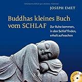 Buddhas kleines Buch vom Schlaf (inkl. Meditations-CD): Zur Ruhe kommen, in den Schlaf finden, erholt aufwachen. Mit einem Vorwort von Thich Nhat Hanh