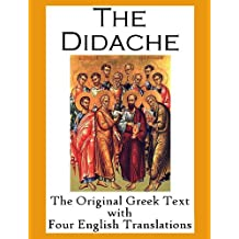 The Didache: The Original Greek Text with Four English Translations (English Edition)
