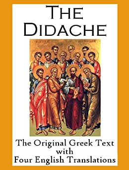 The Didache: The Original Greek Text with Four English Translations (English Edition) de [Anonymous]
