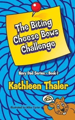 The Biting Cheese Bows Challenge (Navy Dad Series - Book 1)