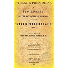 "Strange Phenomena of New England In the Seventeenth Century: Including the ""Salem Witchcraft"" - 1692 (English Edition)"