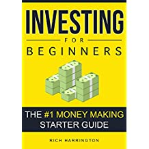 Investing for Beginners: The #1 Money Making Starter Guide (English Edition)