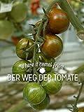 Where it comes from - Der Weg der Tomate