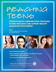 Reaching Teens: Strength-Based Communication Strategies to Build Resilience and Support Healthy Adolescent Development (2014-01-01)