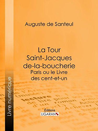 La Tour Saint-Jacques-de-la-boucherie: Paris ou le Livre des cent-et-un par Auguste de Santeul