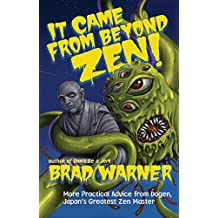 It Came from Beyond Zen (Treasury of the True Dharma Eye, Band 2)