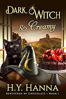 Dark, Witch & Creamy (BEWITCHED BY CHOCOLATE Mysteries ~ Book 1) (English Edition) par [Hanna, H.Y.]