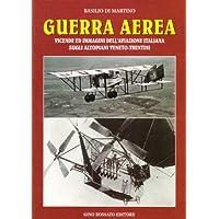 Guerra aerea. Vicende ed immagini dell