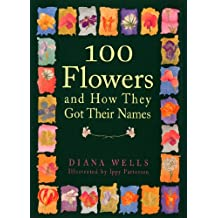 100 Flowers and How They Got Their Names (English Edition)