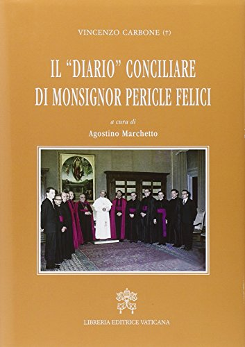 Il diario conciliare di monsignor Pericle Felici