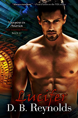 Lucifer (Vampires in America: The Vampire Wars Book 11) by [Reynolds, D. B.]
