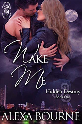 Wake Me (Hidden Destiny) (English Edition) (Alexa Bourne)