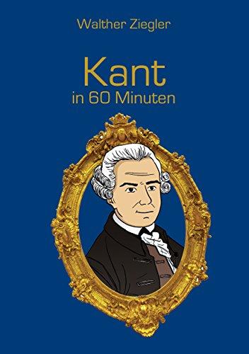 Kant in 60 Minuten (Große Denker in 60 Minuten)