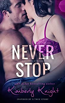 Never Stop (The Halo Series Book 3) by [Knight, Kimberly]