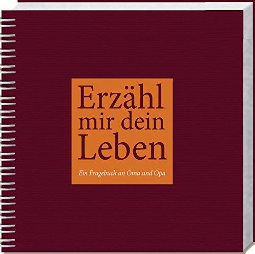 """Fragebuch an Oma und Opa """"Erzähl mir dein Leben"""""""