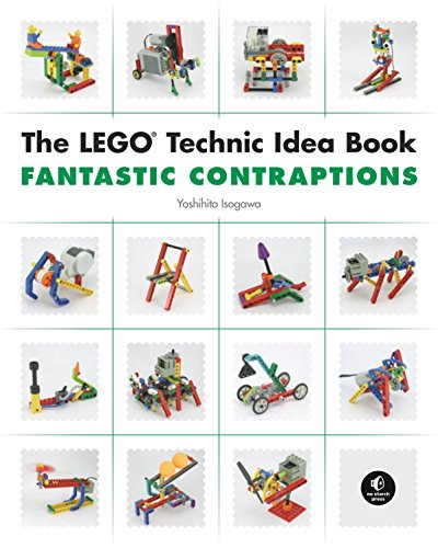 The LEGO Technic Idea Book: Fantastic Contraptions: