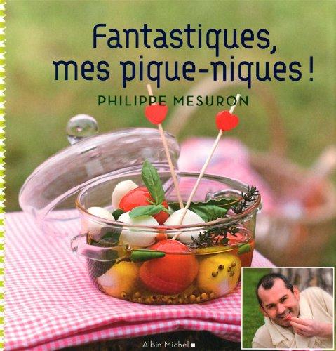 Fantastiques, mes piques-niques par Philippe Mesuron