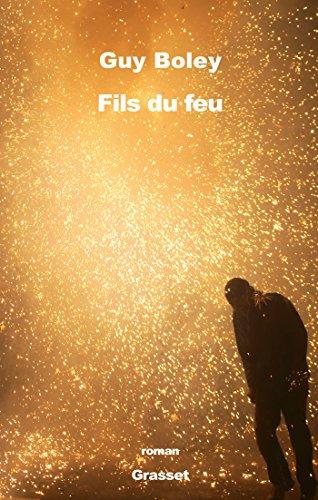 Fils du feu : roman (Littérature Française) par Guy Boley