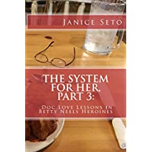 The System for Her, Part 3: Doc Love Lessons in Betty Neels Heroines (English Edition)