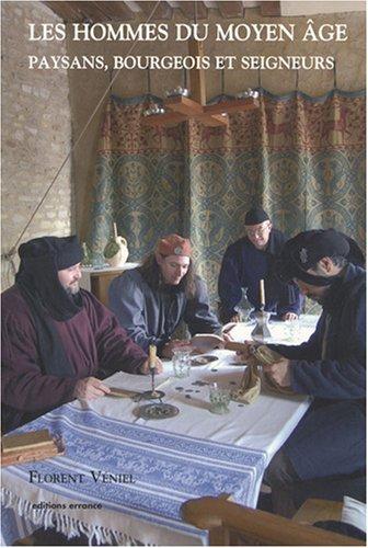 Les hommes du Moyen Age : Paysans, bourgeois et seigneurs  la fin du Moyen Age