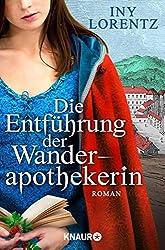 Die Entführung der Wanderapothekerin: Roman (Die Wanderapothekerin-Serie 3)