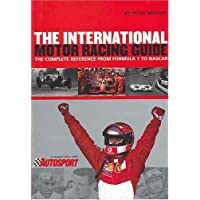 International Motor Racing Guide: A Complete Reference from Formula One to Nascar by Peter Higham (2003-04-01)