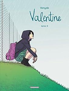 Valentine / Celle que… Edition couleurs Tome 3