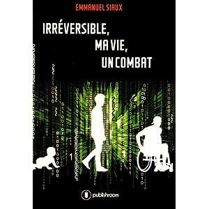 Irreversible, Ma Vie, un Combat (Taschenbuch)