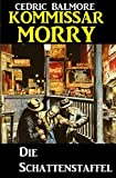 Kommissar Morry - Die Schattenstaffel