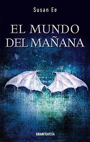 El Mundo del Manana (El fin de los tiempos) por Susan Ee