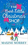 The Best Little Christmas Shop: Come home for Christmas to this cosy holiday romance in 2017!