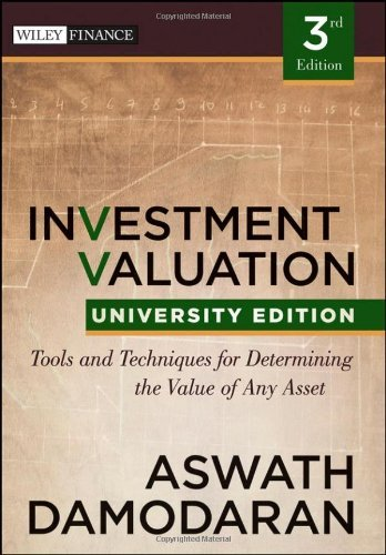 Investment Valuation: Tools and Techniques for Determining the Value of Any Asset (Wiley Finance) by Aswath Damodaran (2012-04-20)