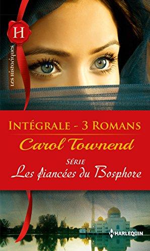 Les fiancées du Bosphore : l'intégrale de la série par Carol Townend