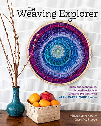 The Weaving Explorer: Ingenious Techniques, Accessible Tools & Creative Projects with Yarn, Paper, Wire & More (English Edition) -