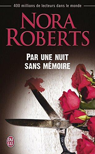 Par une nuit sans mémoire (J'ai lu t. 6640) par Nora Roberts