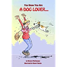 You Know You Are A Dog Lover... (You Know You Are... Book 4) (English Edition)