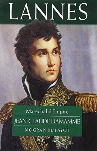 Lannes : Maréchal d'Empire par Jean-Claude Damamme