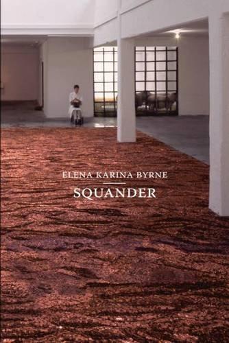Squander por Elena Karina Byrne