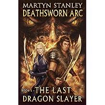 The Last Dragon Slayer (Deathsworn Arc Book 1)
