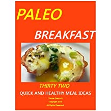 PALEO BREAKFAST-THIRTY TWO QUICK AND HEALTHY MEAL IDEAS (English Edition)