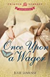 Once Upon a Wager (Crimson Romance) by Julie Lemense front cover