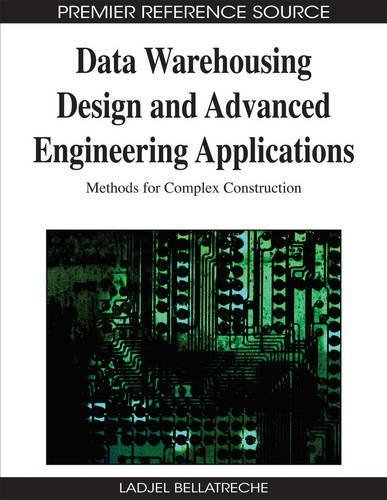 Data Warehousing Design and Advanced Engineering Applications: Methods for Complex Construction (Premier Reference Source) by Ladjel Bellatreche (2009-08-21) par Ladjel Bellatreche