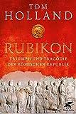Rubikon: Triumph und Trag?die der R?mischen Republik