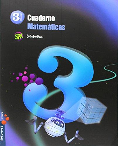 Cuaderno 3 de matemáticas 3º Primaria (Superpixépolis) - 9788426393173