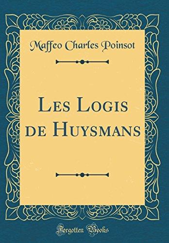 Les Logis de Huysmans (Classic Reprint)